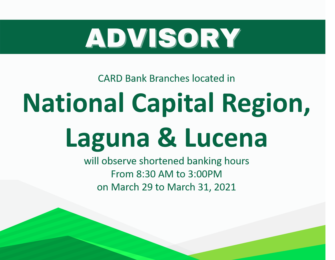 Advisory: CARD Bank Branches in National Capital Region (NCR) and Laguna Shortened Banking Hours